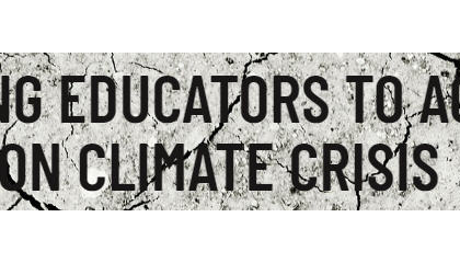 Calling Educators to Action on Climate Crisis